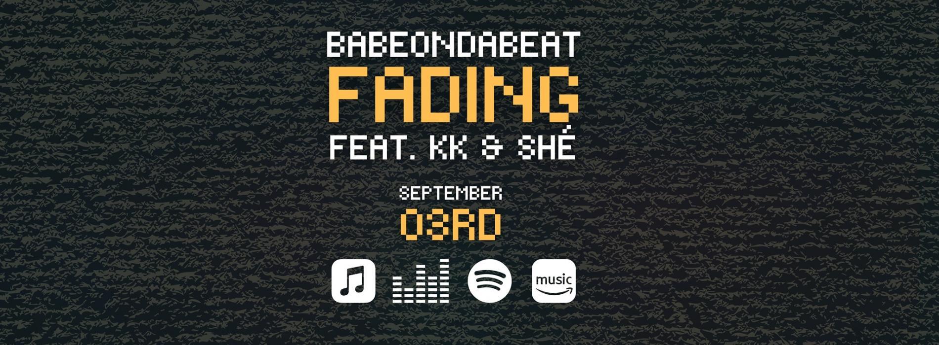 New Music : BabeOnDaBeat – Fading (feat KK & Shé)