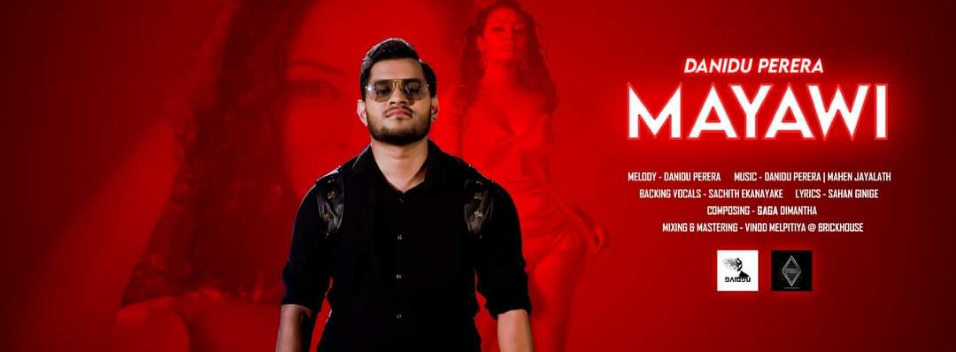 New Music : Danidu Perera – Mayawi (මායාවී) Official Music Video