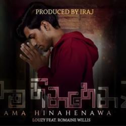 New Music : Mama Hinahenawa | මම හිනැහෙනවා – Louzy Ft Romaine Willis