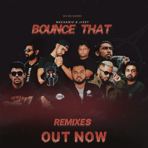 New Music : Mechanic & Jizzy – Bounce That (The Remixes)