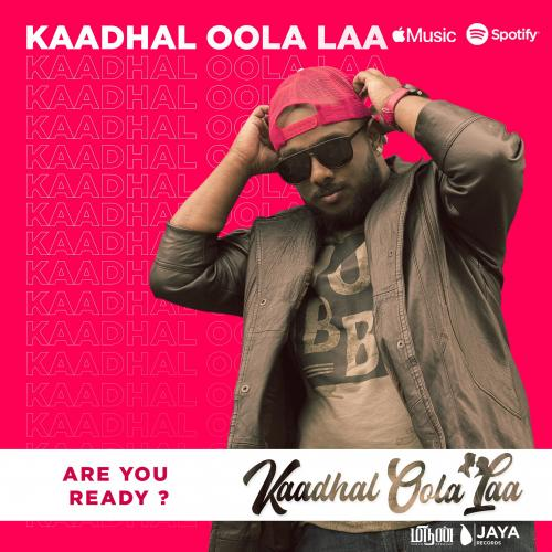 New Music : Mirun Pradhap – Kaadhal Oola Laa (feat Rathya & Keerthana Kunalan) [Official Music Video]
