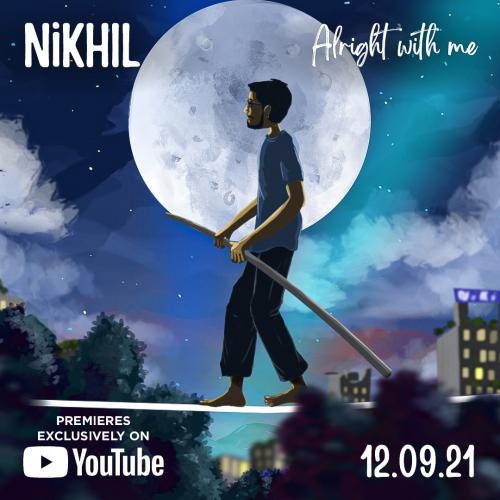 New Music : Nikhil – Alright With Me (Official Audio)