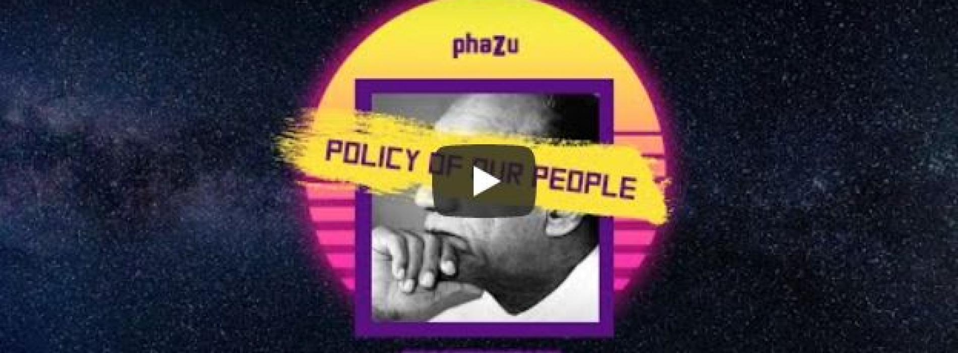New Music : Phazu – Policy Of Our People – [JR Progressive MIX]