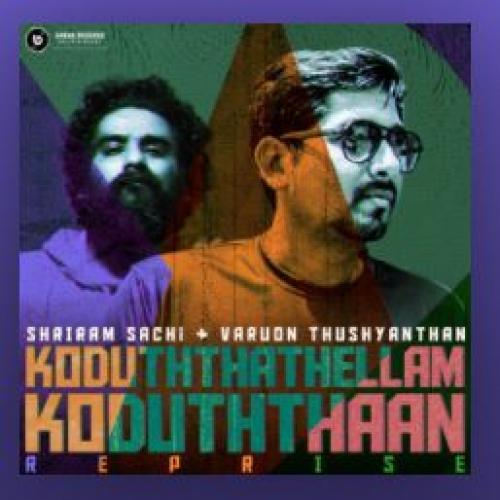New Music : Shriraam Sachi x T M Soundararajan x Varuon Thushyanthan – Koduthathellam Koduthaan (Reprise Version)