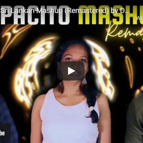 New Music : Despacito Sri Lankan Mashup (Remastered) By Dashmi, Panchala & Sanjeewa