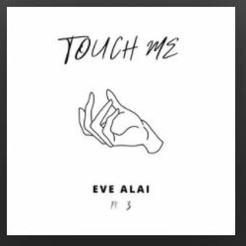 New Music : Eve Alai Ft Z – Touch Me