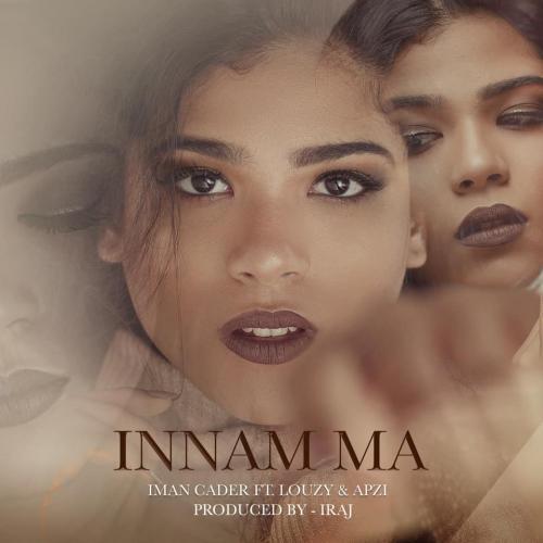 New Music : Innam Ma | ඉන්නම් මා – Iman Cader Ft Louzy & Apzi