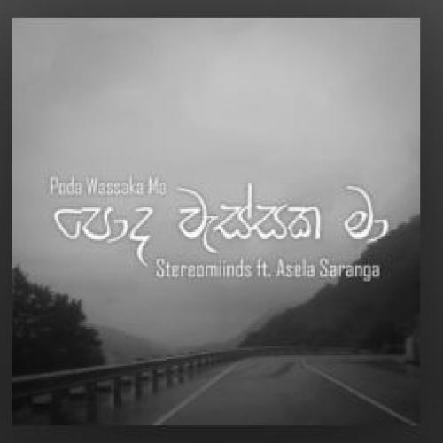 New Music : Stereomiinds x Asela Saranga – Poda Wassaka Ma